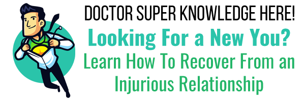 Learn How to Recover From an Injurious Relationship